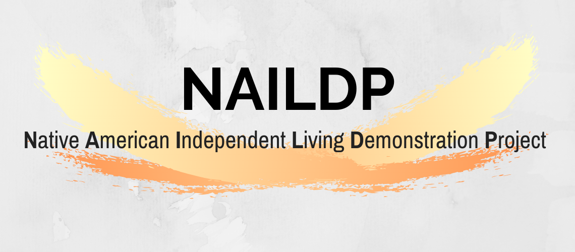 Native American Independent Living Demonstration Project (NAILDP)